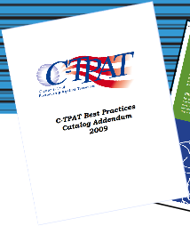 Establishing a Culture of Security Excellence Good enough should never be good enough If you are C-TPAT certified, don t simply meet C-TPAT minimum standards.