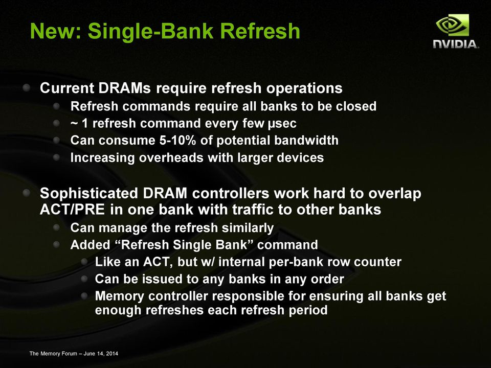 ACT/PRE in one bank with traffic to other banks Can manage the refresh similarly Added Refresh Single Bank command Like an ACT, but w/ internal