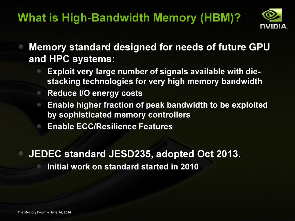 available with diestacking technologies for very high memory bandwidth Reduce I/O energy costs Enable higher