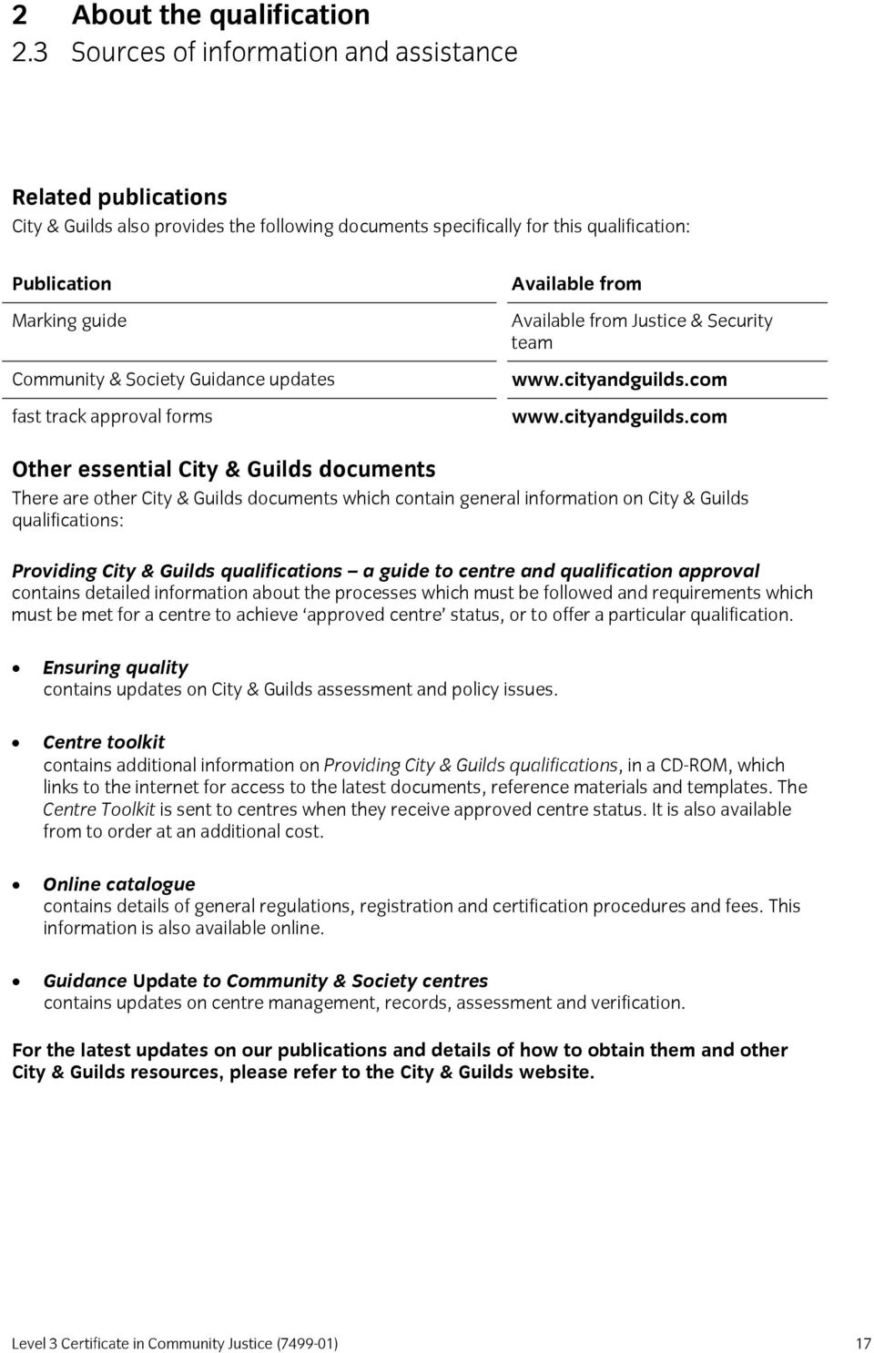 Guidance updates fast track approval forms Available from Available from Justice & Security team www.cityandguilds.