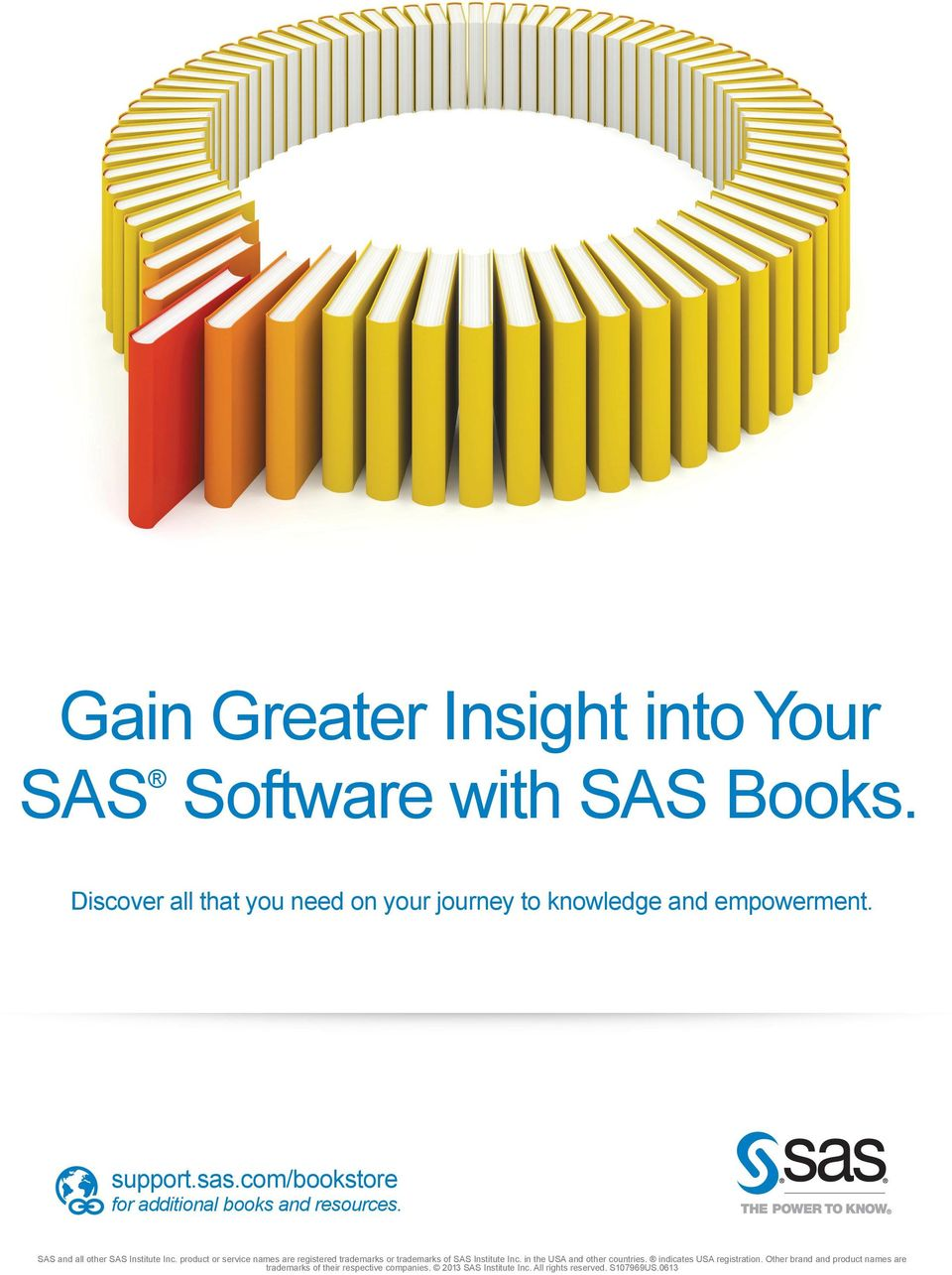 com/bookstore for additional books and resources. SAS and all other SAS Institute Inc.
