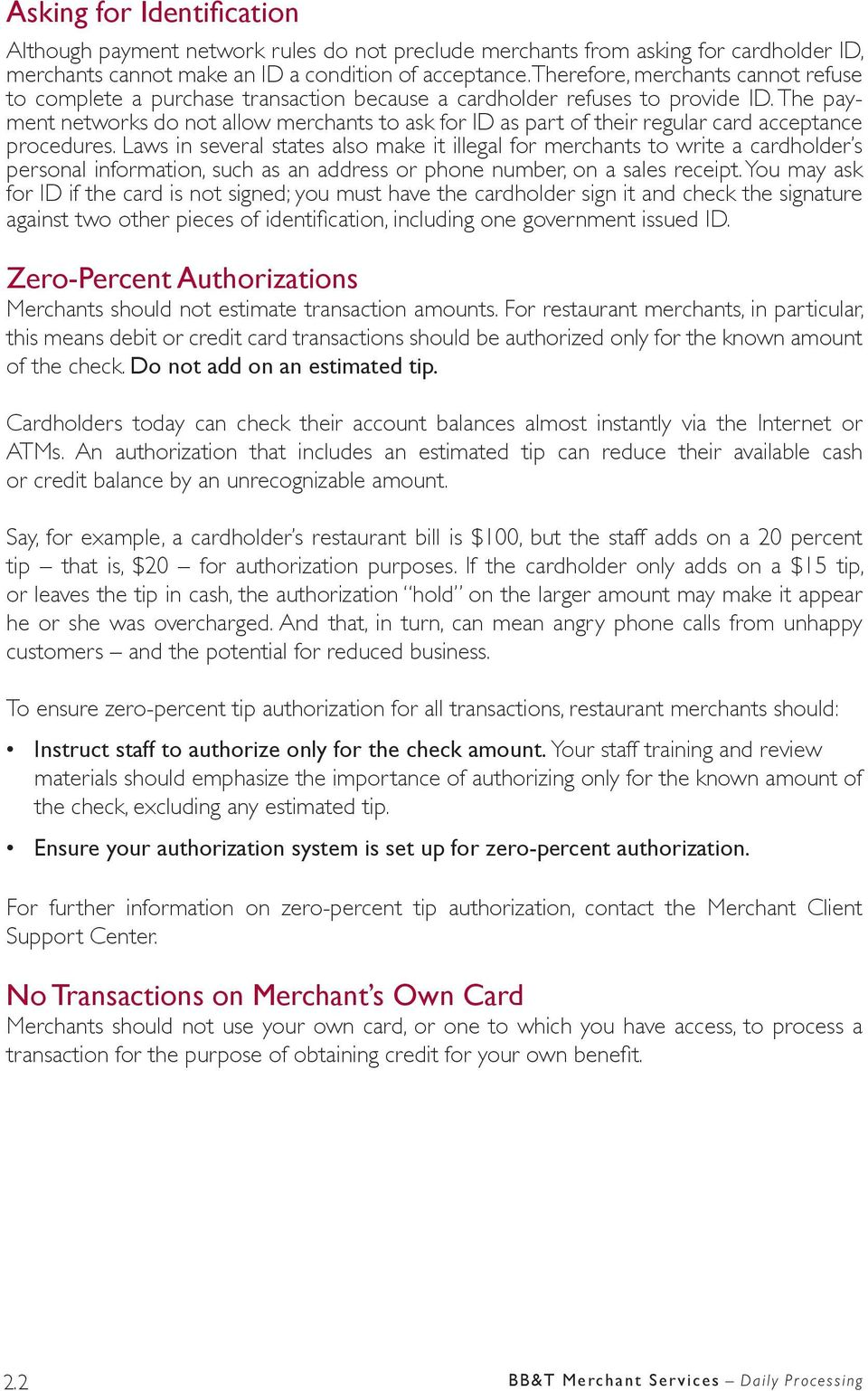 The payment networks do not allow merchants to ask for ID as part of their regular card acceptance procedures.