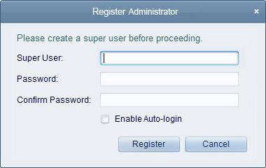 Chapter 2 Live View 2.1 User Registration and Login For the first time to use CMS software, you need to register a super user for login. 1. Input the super user name and password. 2. Confirm the password.