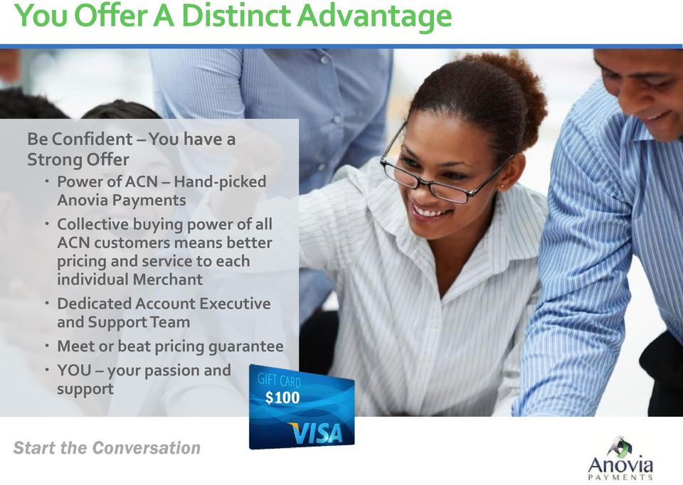 pricing and service to each individual Merchant Dedicated Account Executive and