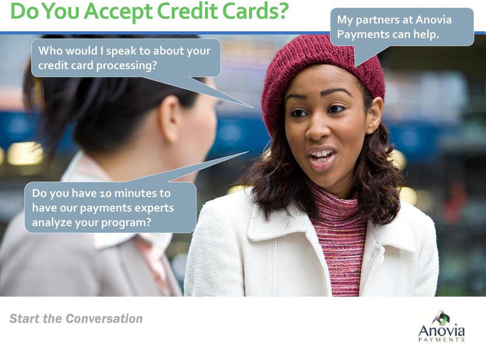 My partners at Anovia Payments can help.