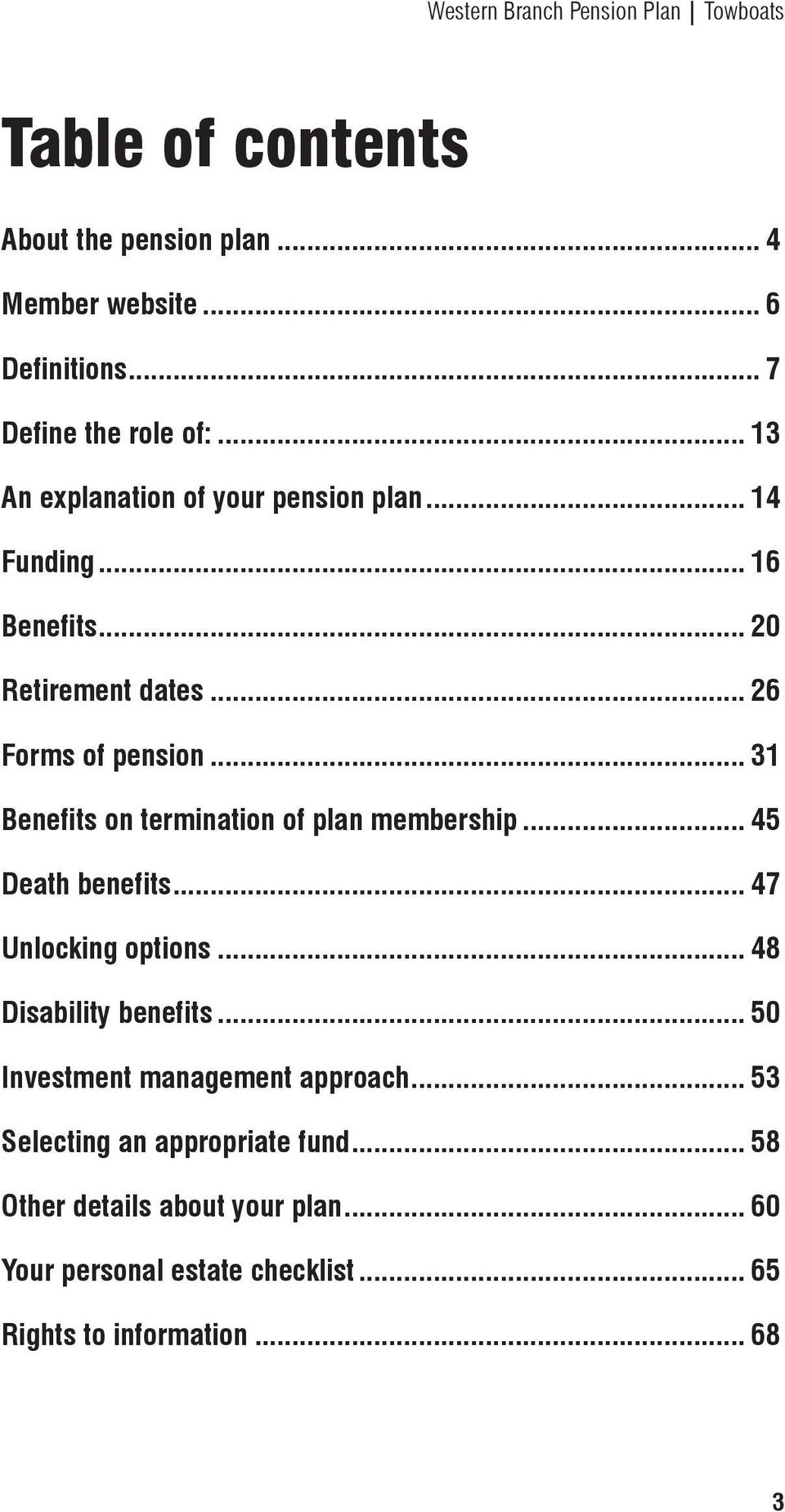 .. 31 Benefits on termination of plan membership... 45 Death benefits... 47 Unlocking options... 48 Disability benefits.