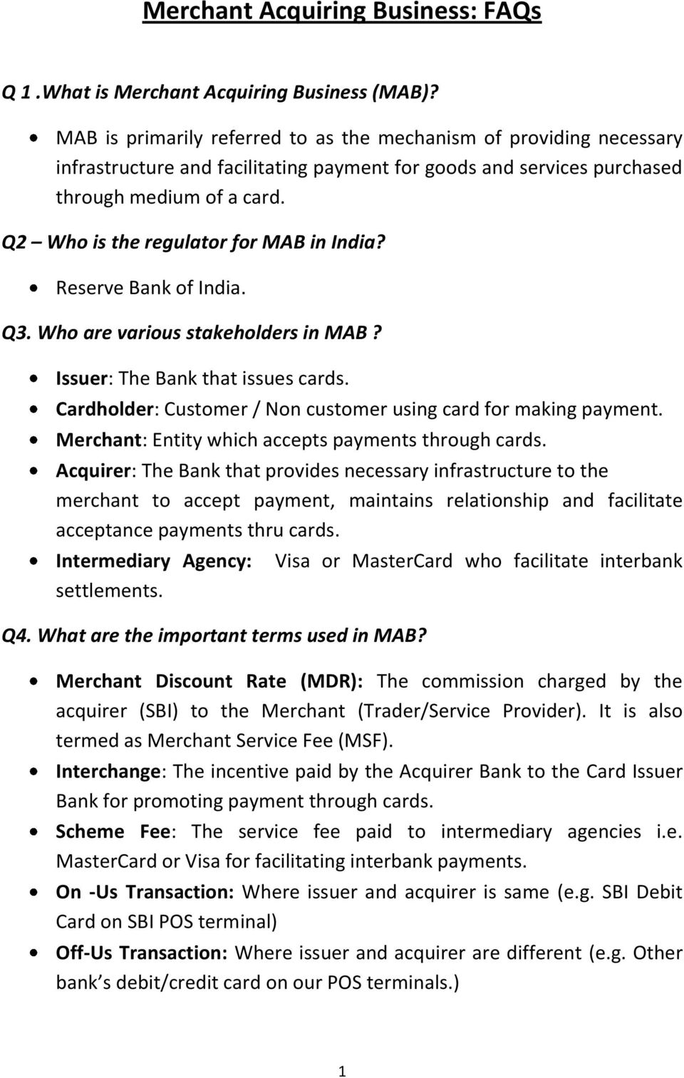 Q2 Who is the regulator for MAB in India? Reserve Bank of India. Q3. Who are various stakeholders in MAB? Issuer: The Bank that issues cards.