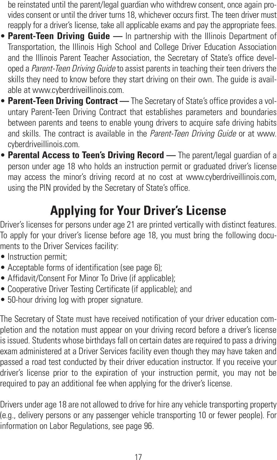 Parent-Teen Driving Guide In partnership with the Illinois Department of Transportation, the Illinois High School and College Driver Education Association and the Illinois Parent Teacher Association,