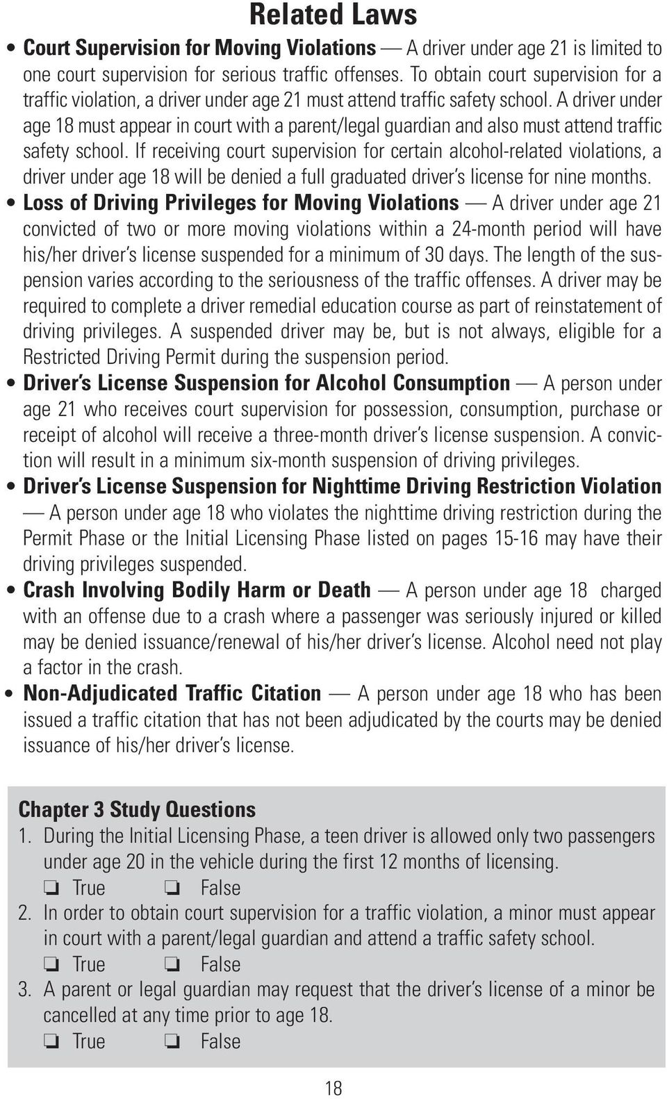 A driver under age 18 must appear in court with a parent/legal guardian and also must attend traffic safety school.
