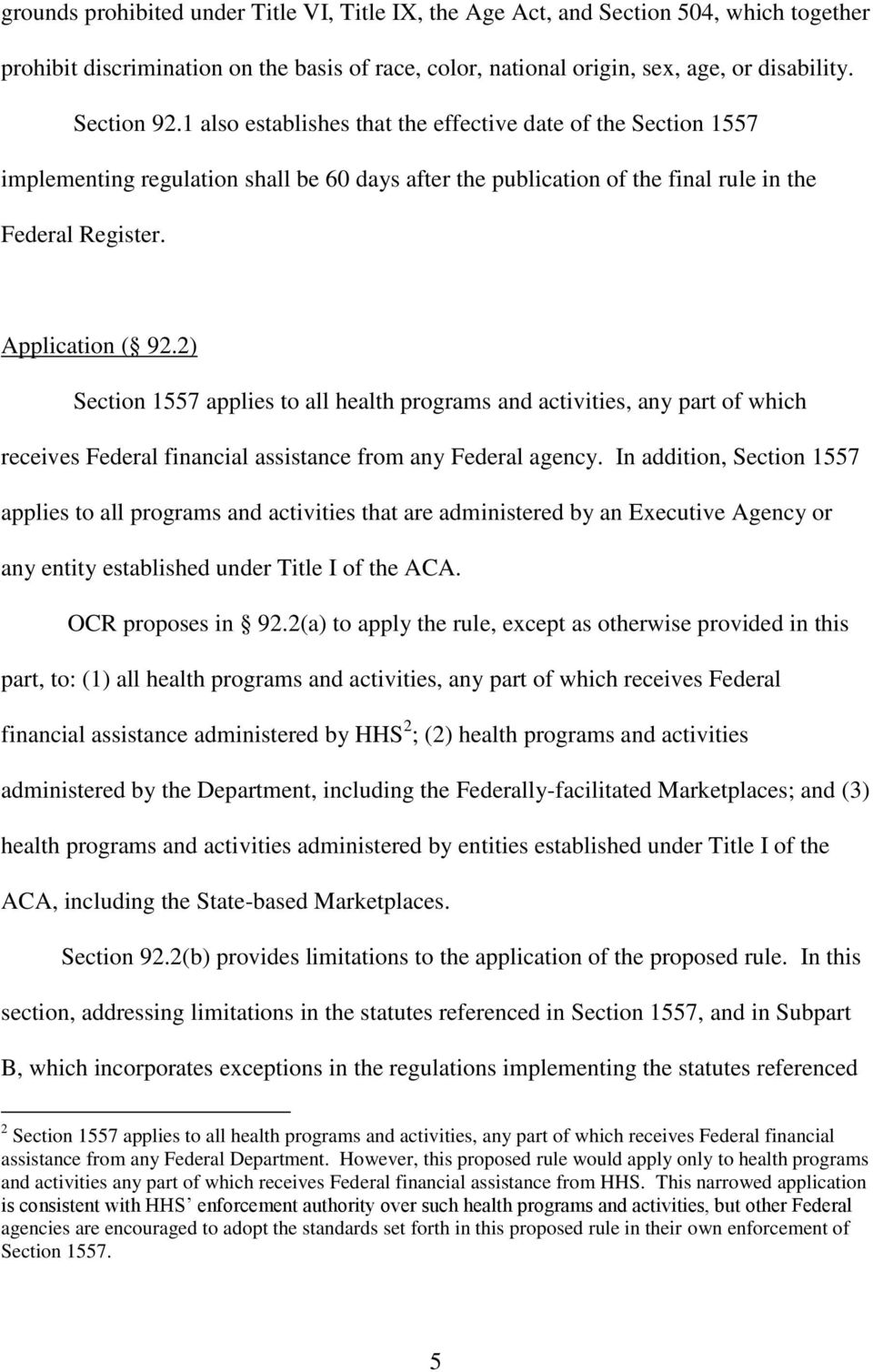 2) Section 1557 applies to all health programs and activities, any part of which receives Federal financial assistance from any Federal agency.