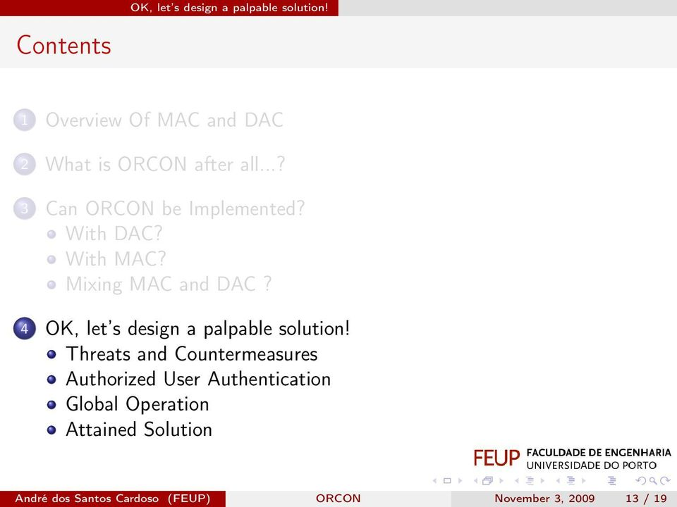 ..? 3 Can ORCON be Implemented? With DAC? With MAC? Mixing MAC and DAC?