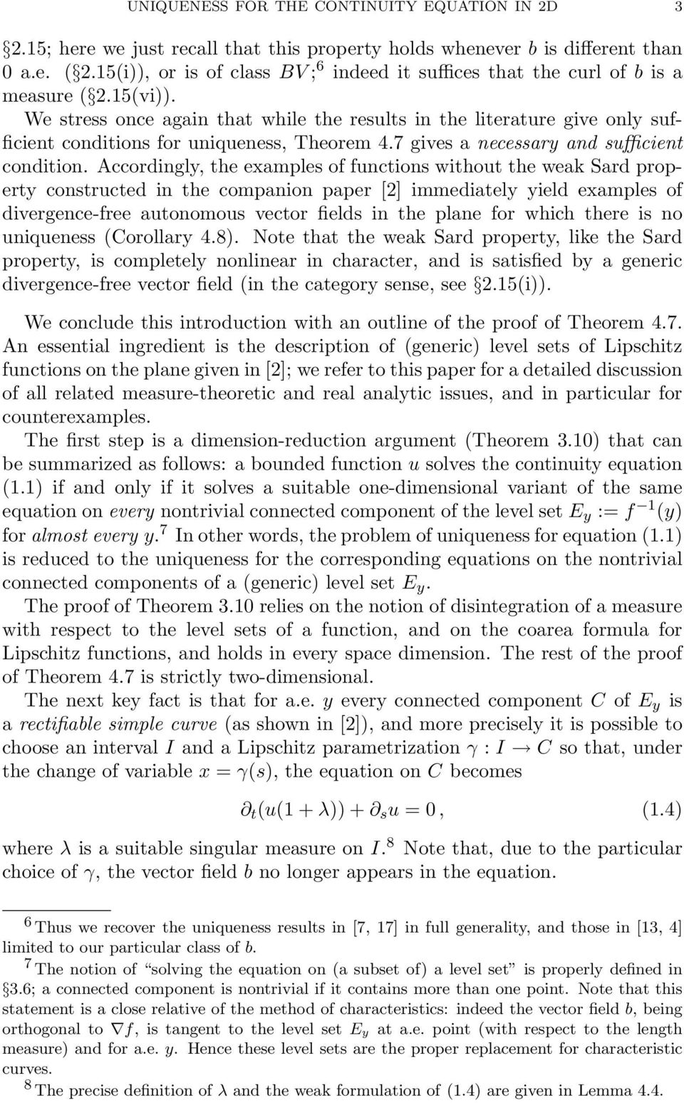 Accordingly, the examples of functions without the weak Sard property constructed in the companion paper [2] immediately yield examples of divergence-free autonomous vector fields in the plane for
