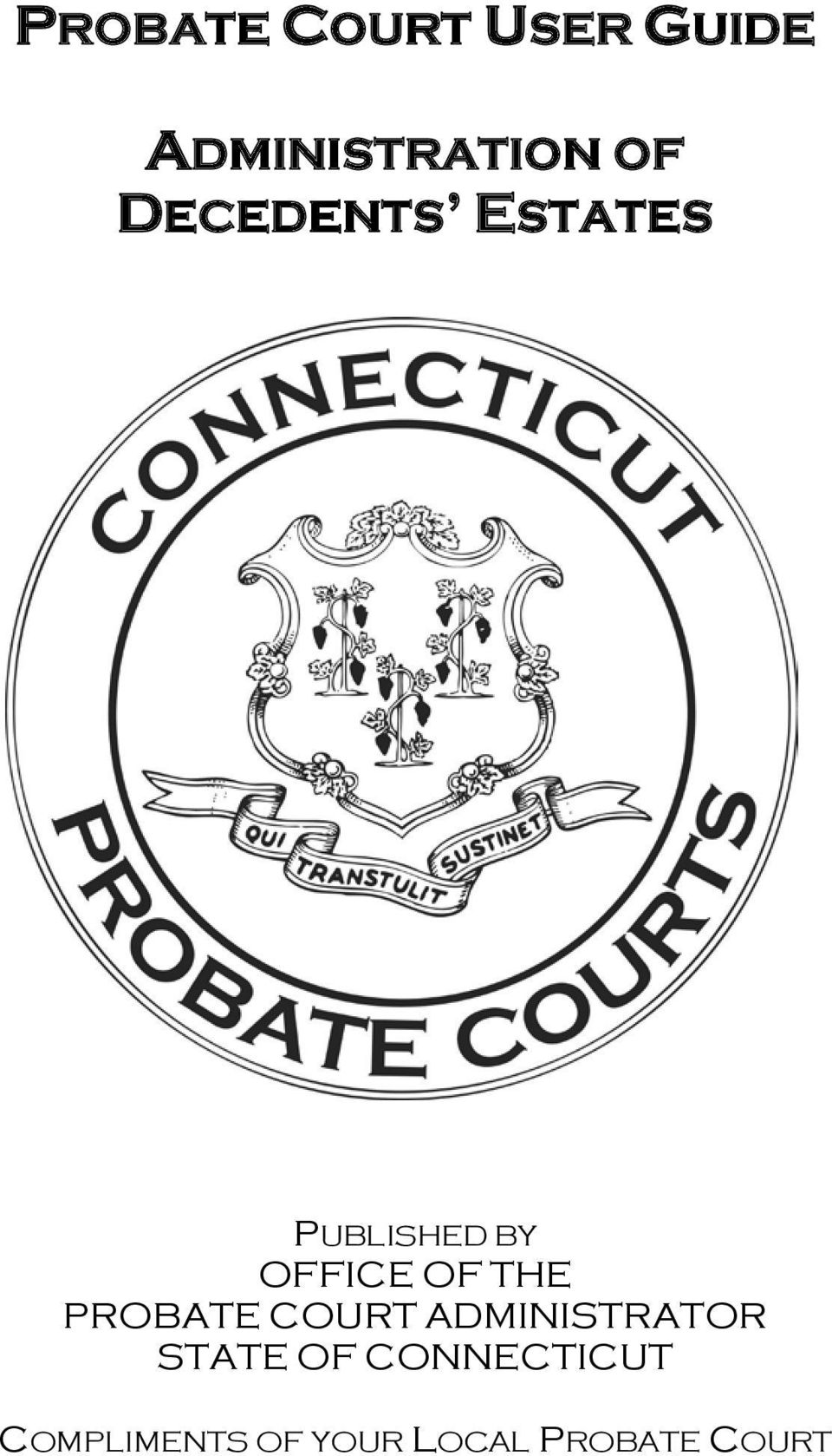 THE PROBATE COURT ADMINISTRATOR STATE OF