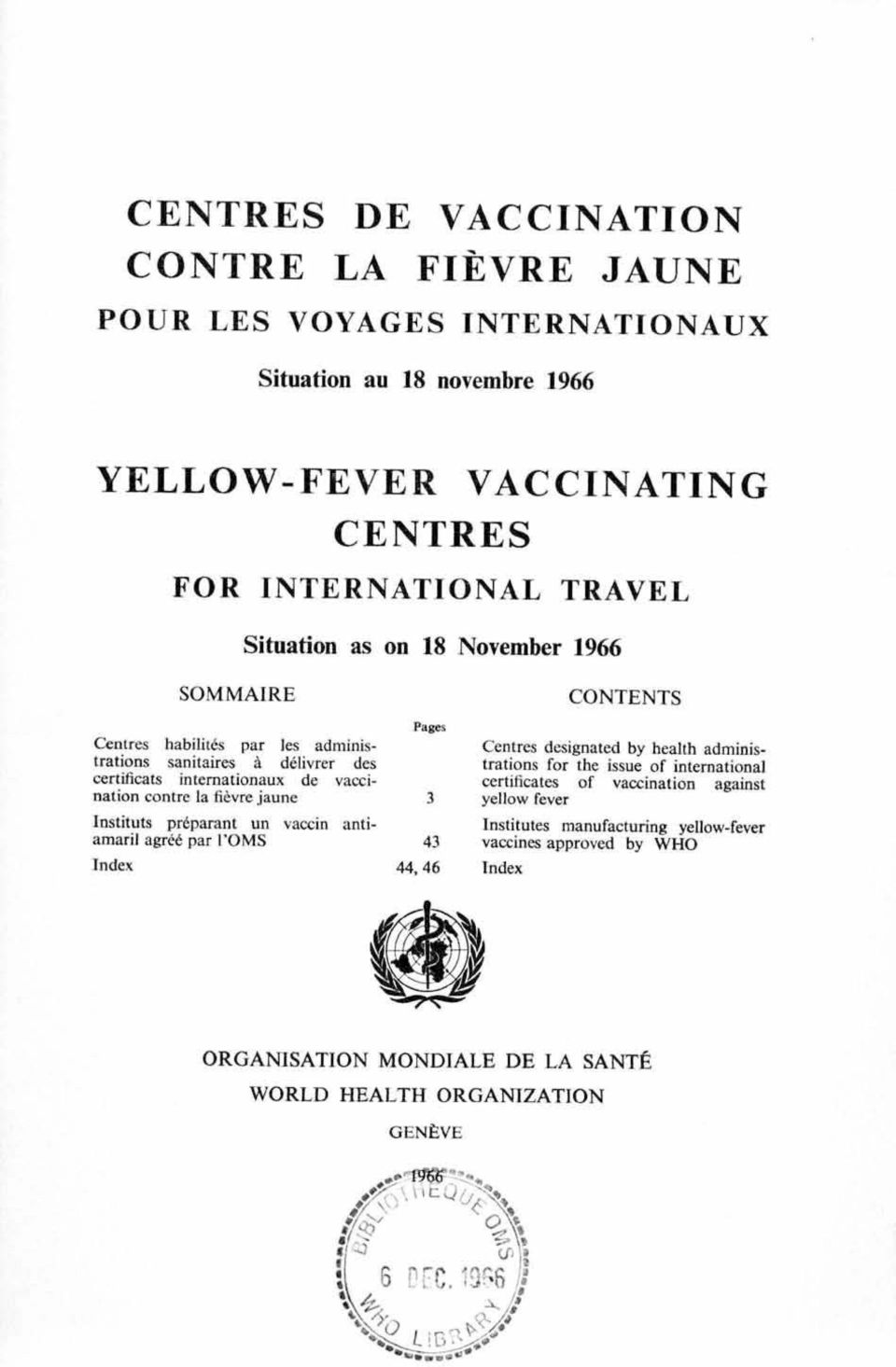 jaune Instituts préparant un vaccin antiamaril agréé par l'oms Index Pages 43 44, 46 CONTENTS Centres designated by health administrations for the issue of international