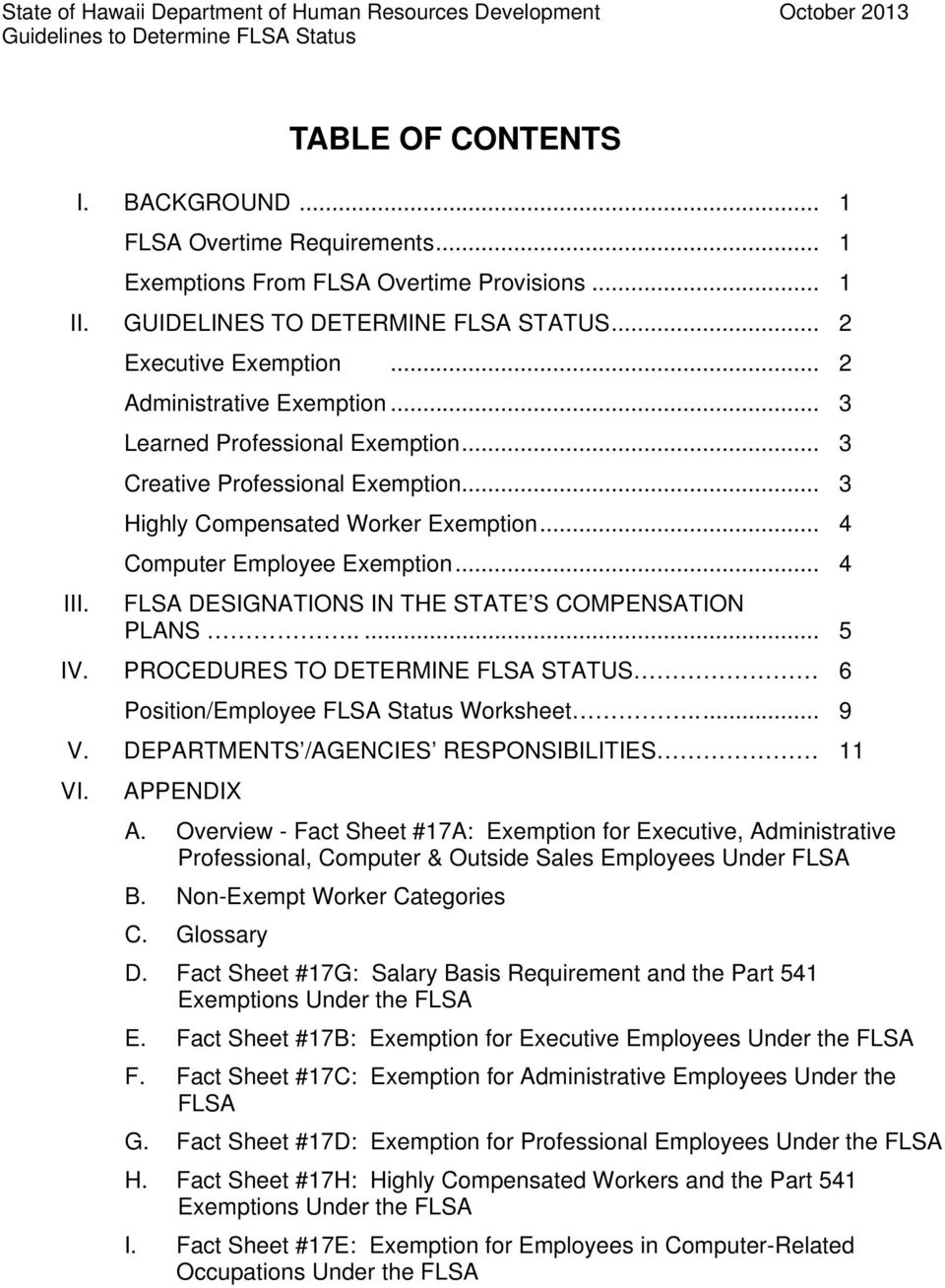 .. 3 Creative Professional Exemption... 3 Highly Compensated Worker Exemption... 4 Computer Employee Exemption... 4 FLSA DESIGNATIONS IN THE STATE S COMPENSATION PLANS..... 5 IV.