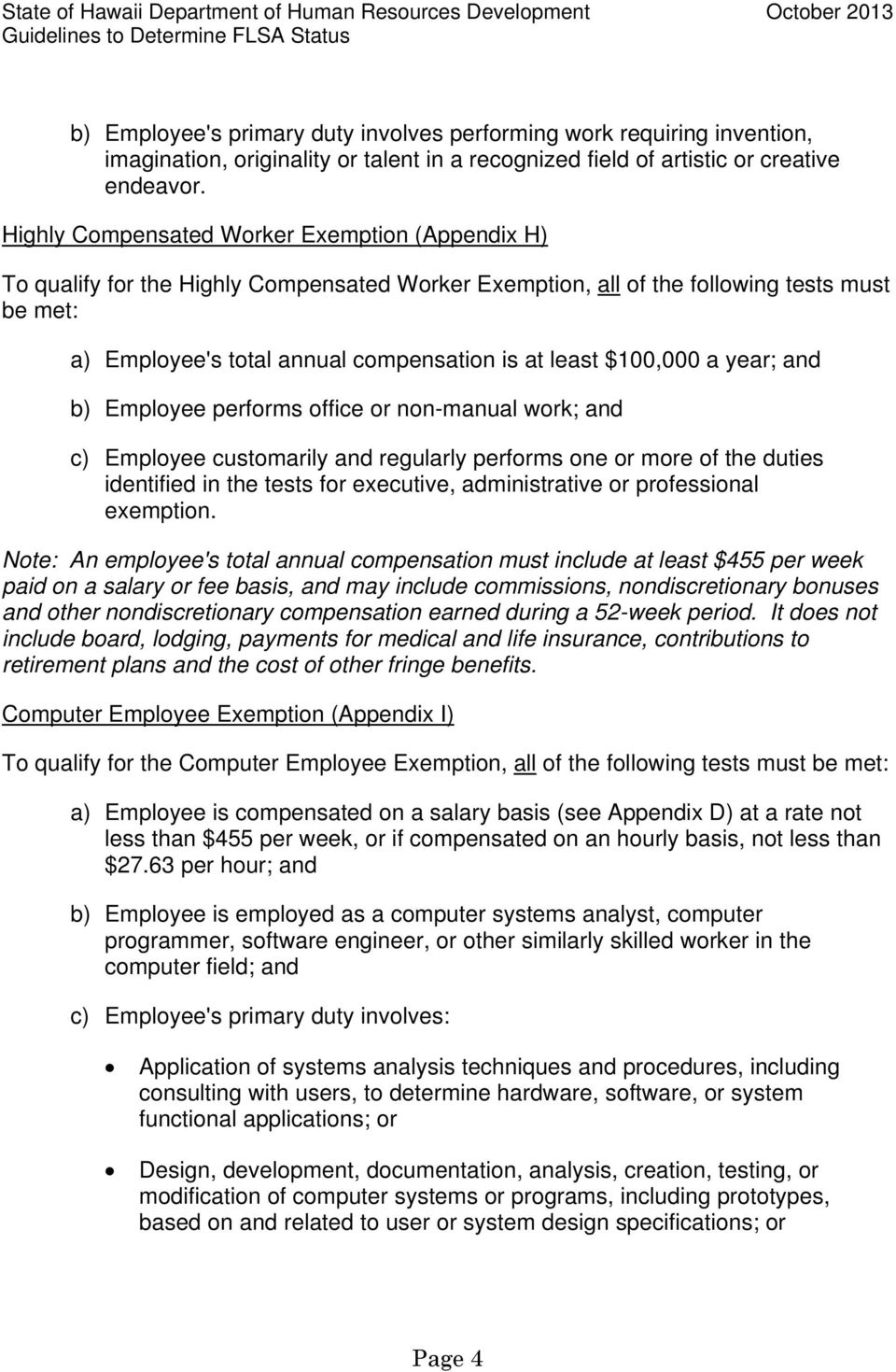Highly Compensated Worker Exemption (Appendix H) To qualify for the Highly Compensated Worker Exemption, all of the following tests must be met: a) Employee's total annual compensation is at least