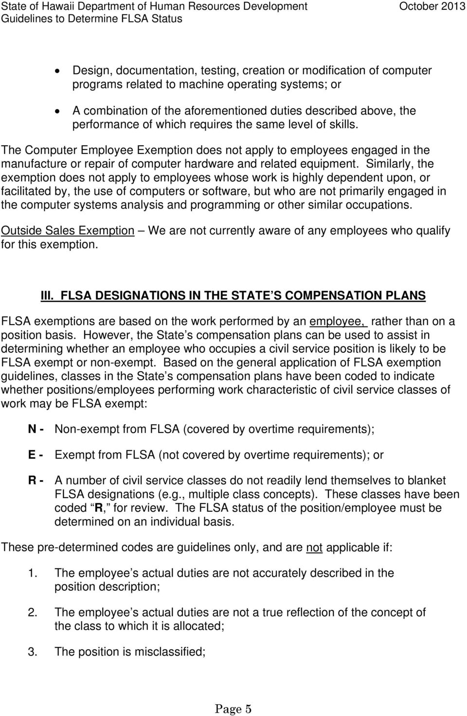The Computer Employee Exemption does not apply to employees engaged in the manufacture or repair of computer hardware and related equipment.