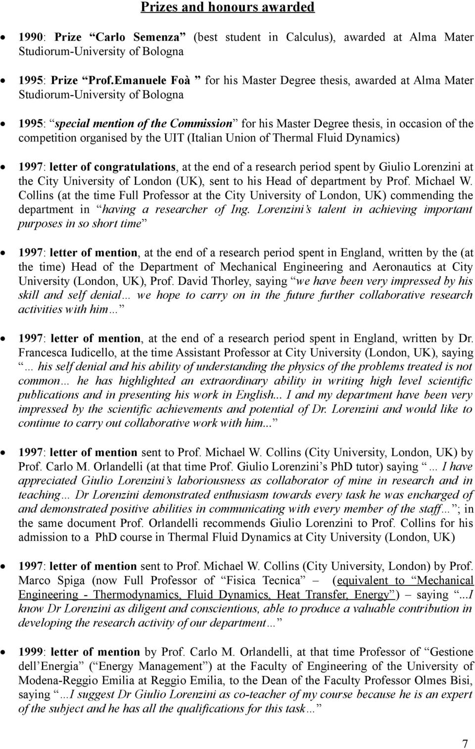 organised by the UIT (Italian Union of Thermal Fluid Dynamics) 1997: letter of congratulations, at the end of a research period spent by Giulio Lorenzini at the City University of London (UK), sent