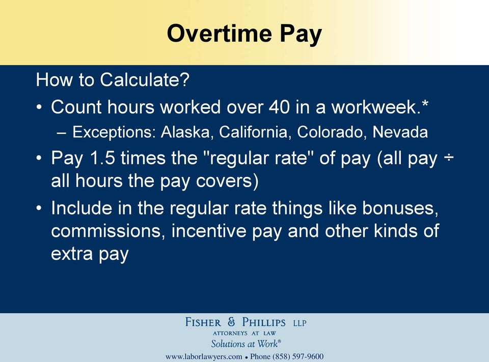 "5 times the ""regular rate"" of pay (all pay all hours the pay covers)"