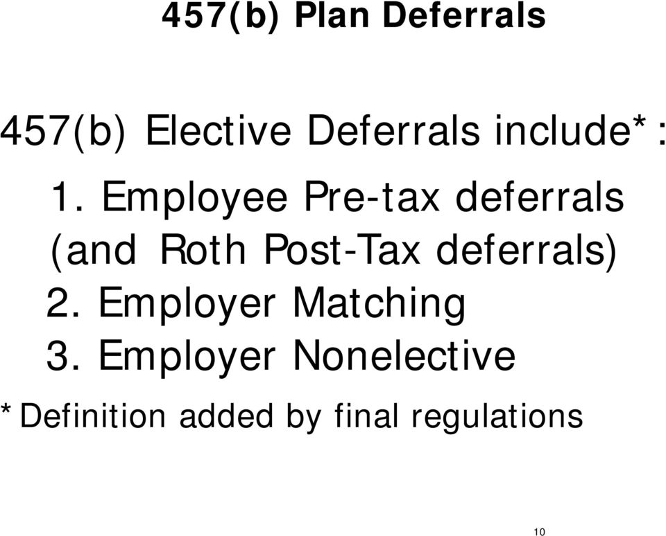 Employee Pre-tax deferrals (and Roth Post-Tax