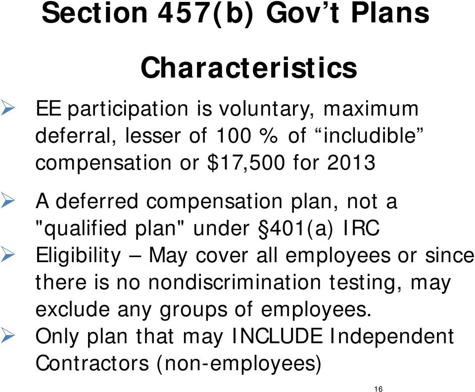 "plan"" under 401(a) IRC Eligibility May cover all employees or since there is no nondiscrimination"