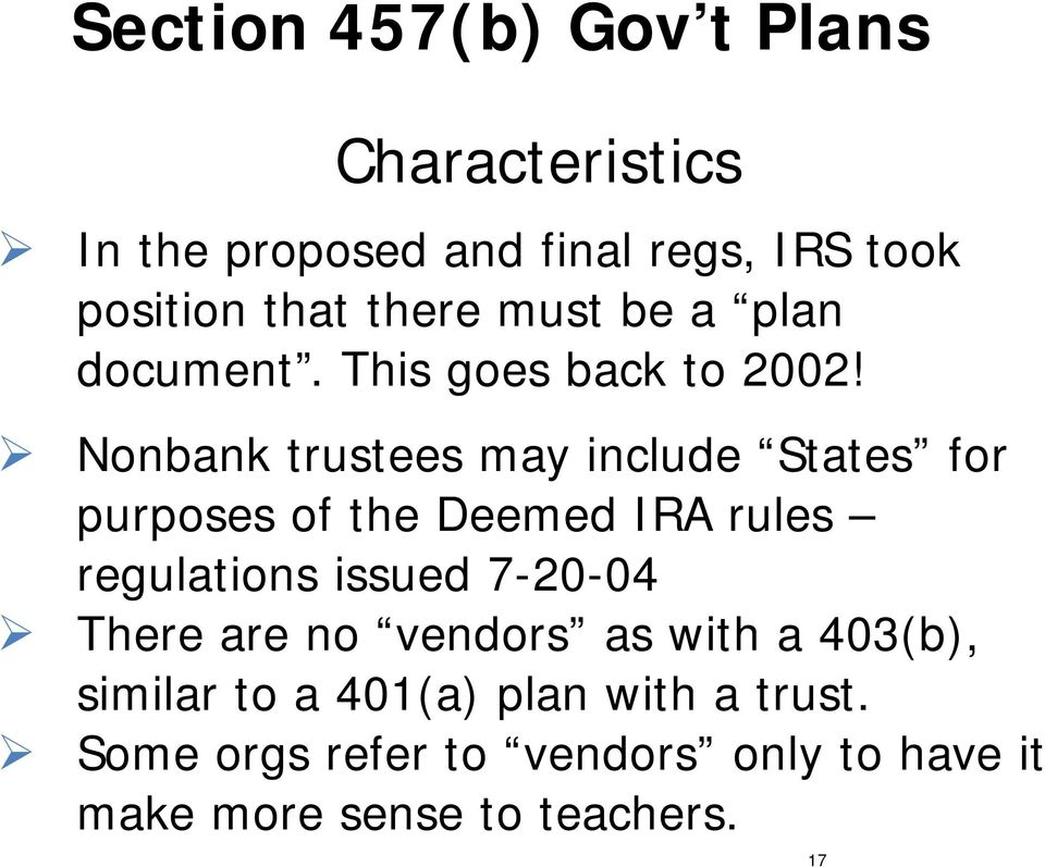 Nonbank trustees may include States for purposes of the Deemed IRA rules regulations issued 7-20-04