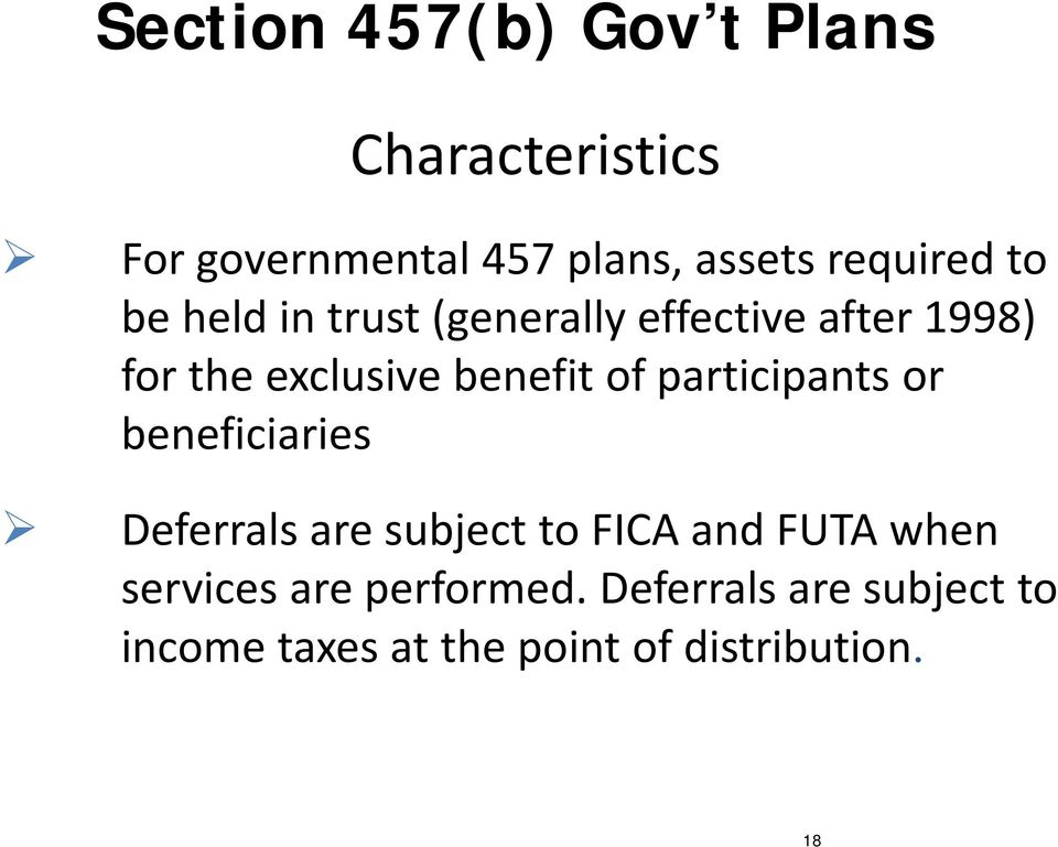 benefit of participants or beneficiaries Deferrals are subject to FICA and FUTA when