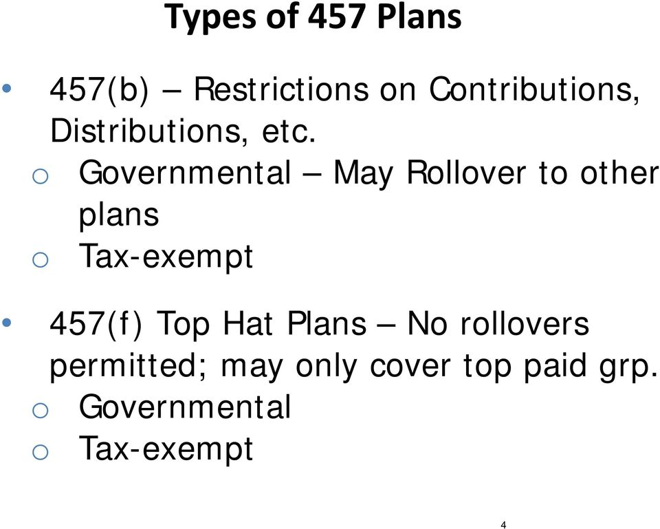 o Governmental May Rollover to other plans o Tax-exempt