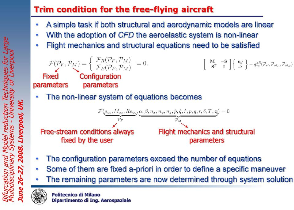 equations becomes Free-stream conditions always fixed by the user The configuration parameters exceed the number of equations Some of them are fixed