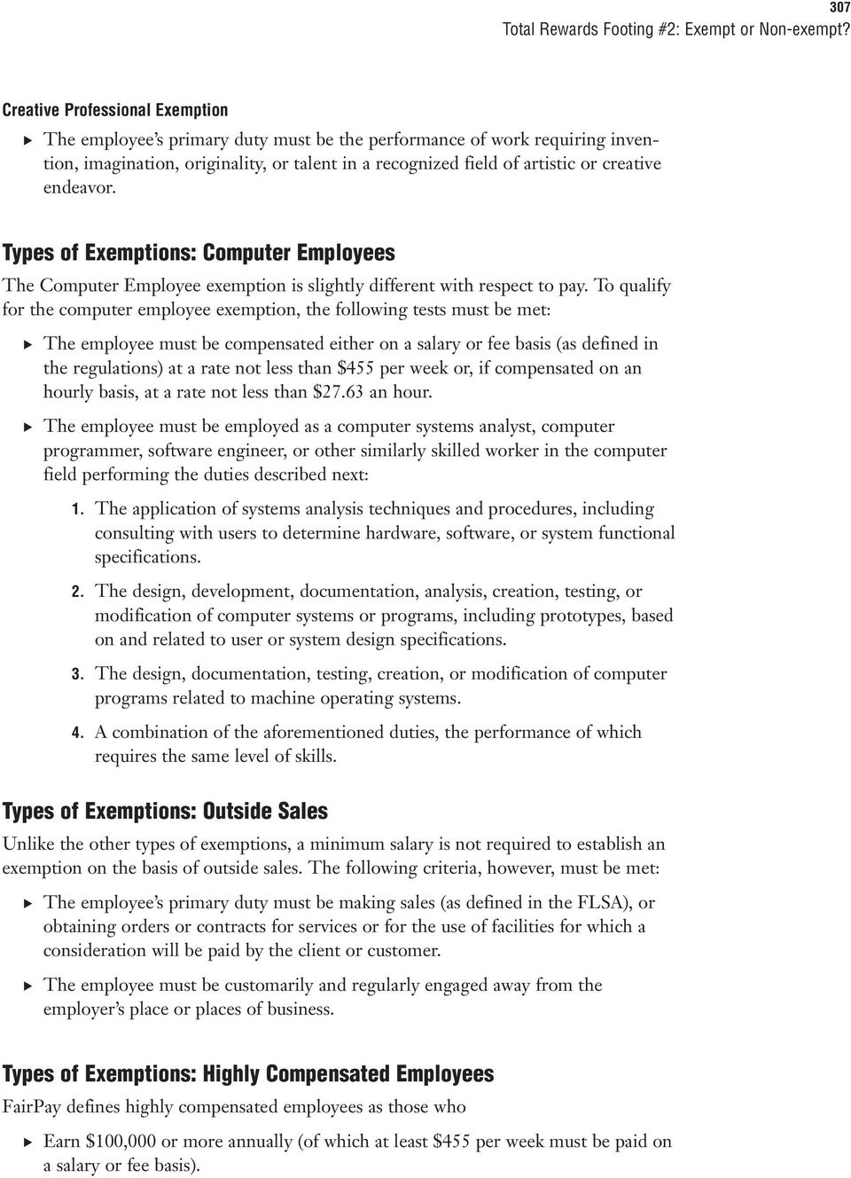Types of Exemptions: Computer Employees The Computer Employee exemption is slightly different with respect to pay. To qualify for the computer employee exemption, the following tests must be met:.