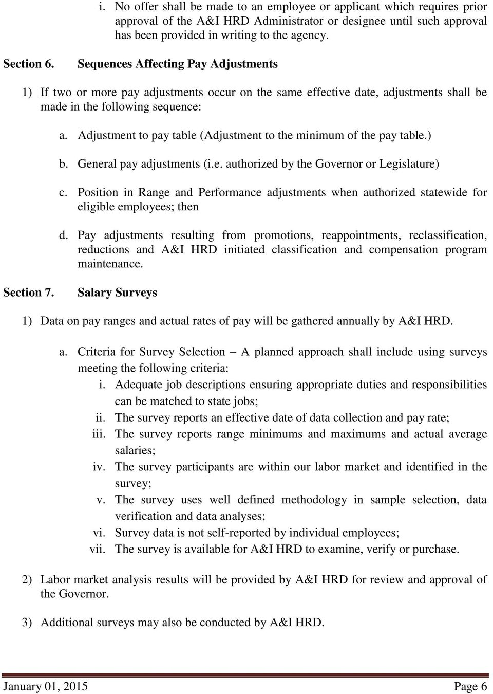 Adjustment to pay table (Adjustment to the minimum of the pay table.) b. General pay adjustments (i.e. authorized by the Governor or Legislature) c.