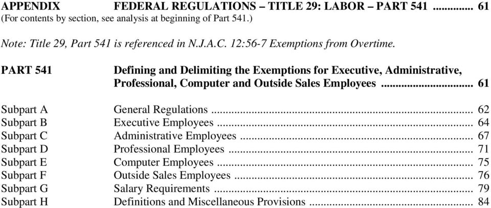 PART 541 Defining and Delimiting the Exemptions for Executive, Administrative, Professional, Computer and Outside Sales Employees... 61 Subpart A General Regulations.