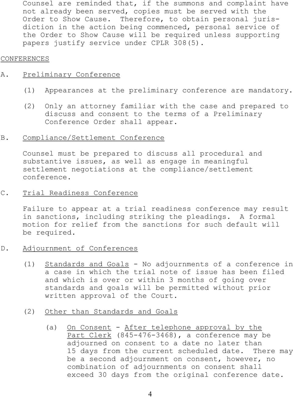 CONFERENCES A. Preliminary Conference (1) Appearances at the preliminary conference are mandatory.