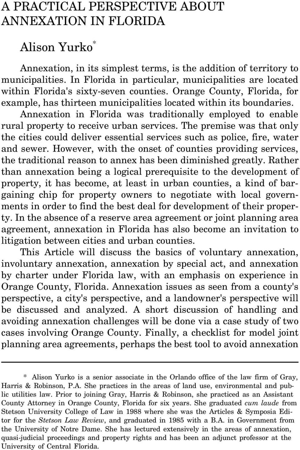 Annexation in Florida was traditionally employed to enable rural property to receive urban services.