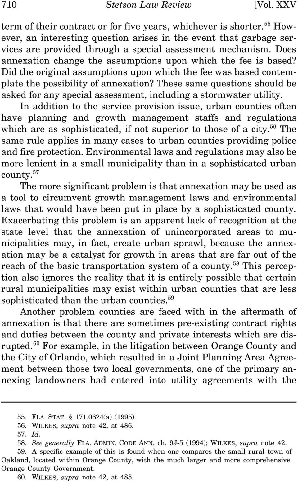 Did the original assumptions upon which the fee was based contemplate the possibility of annexation? These same questions should be asked for any special assessment, including a stormwater utility.