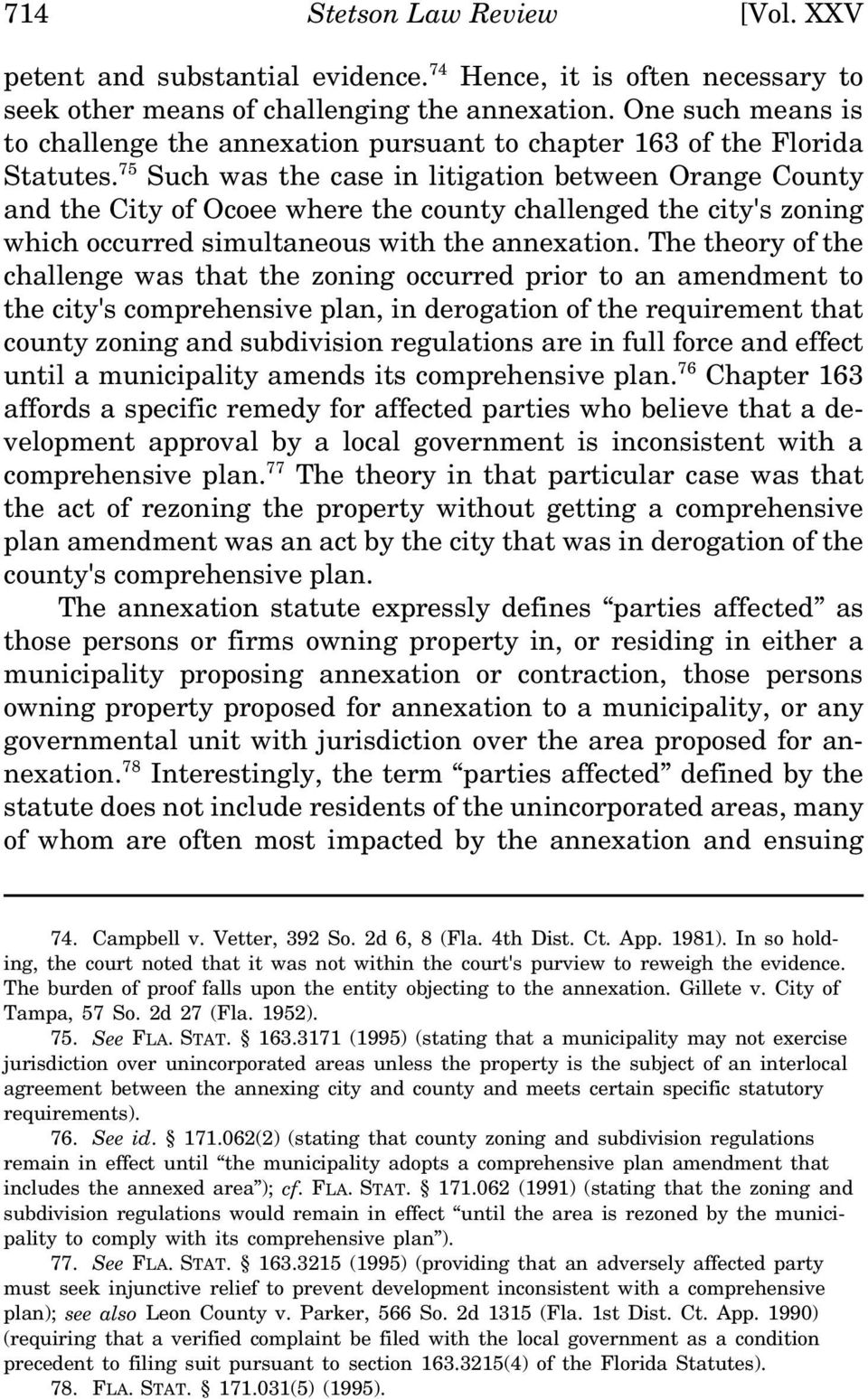 75 Such was the case in litigation between Orange County and the City of Ocoee where the county challenged the city's zoning which occurred simultaneous with the annexation.