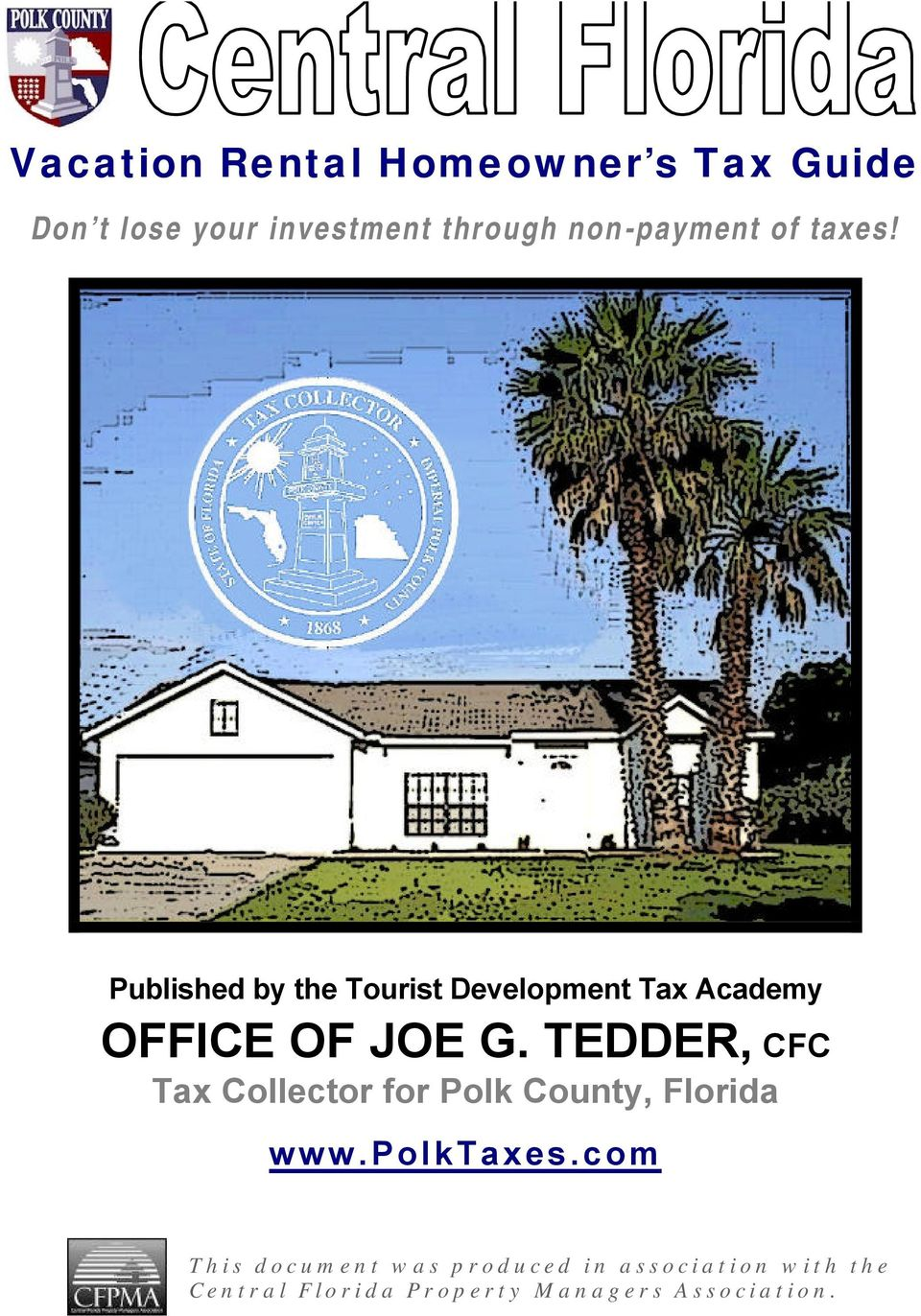 Published by the Tourist Development Tax Academy OFFICE OF JOE G.