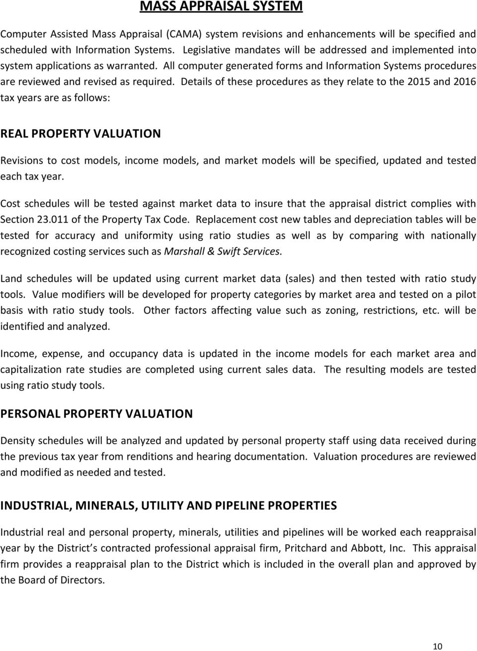 Details of these procedures as they relate to the 2015 and 2016 tax years are as follows: REAL PROPERTY VALUATION Revisions to cost models, income models, and market models will be specified, updated