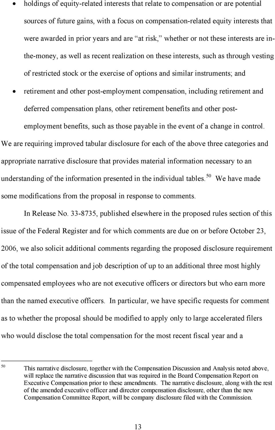 instruments; and retirement and other post-employment compensation, including retirement and deferred compensation plans, other retirement benefits and other postemployment benefits, such as those