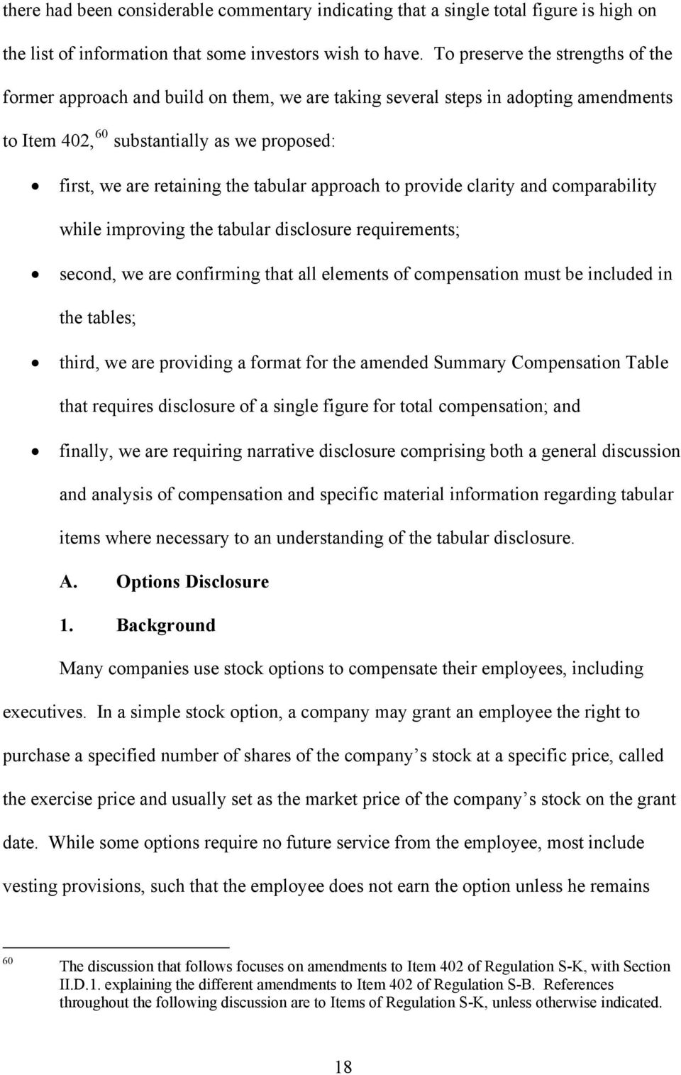tabular approach to provide clarity and comparability while improving the tabular disclosure requirements; second, we are confirming that all elements of compensation must be included in the tables;