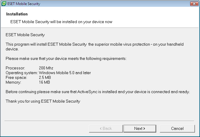 1. Installation of ESET Mobile Security device model. The installation file may appear in a different menu or folder on your device. 1.