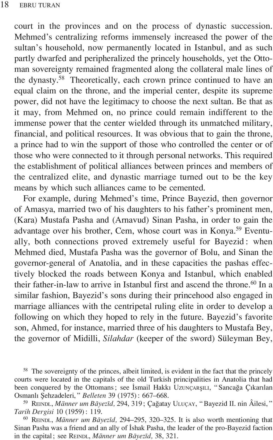 the Ottoman sovereignty remained fragmented along the collateral male lines of the dynasty.
