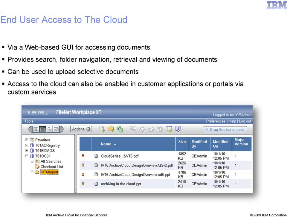 upload selective documents Access to the cloud can also be enabled in customer