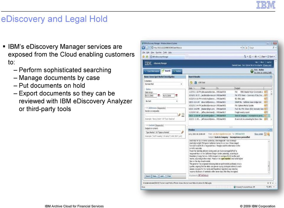 case Put documents on hold Export documents so they can be reviewed with IBM