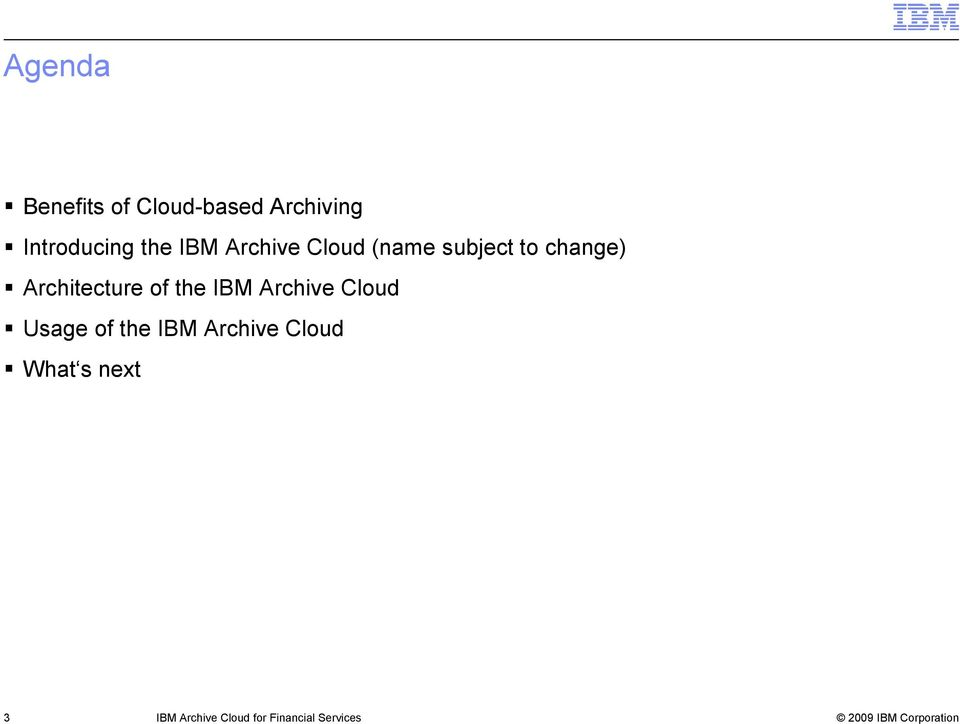 Architecture of the IBM Archive Cloud Usage of the IBM