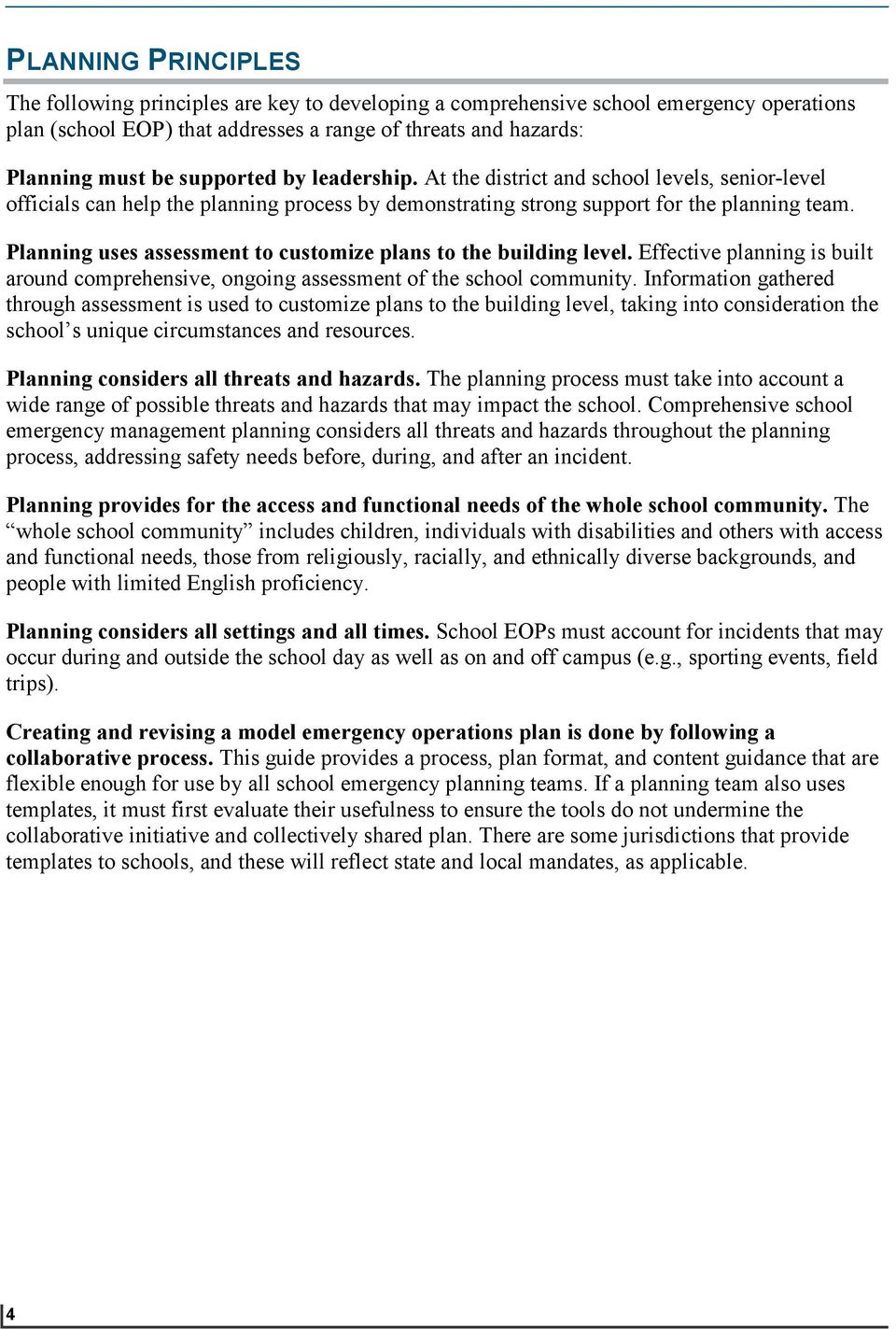 Planning uses assessment to customize plans to the building level. Effective planning is built around comprehensive, ongoing assessment of the school community.