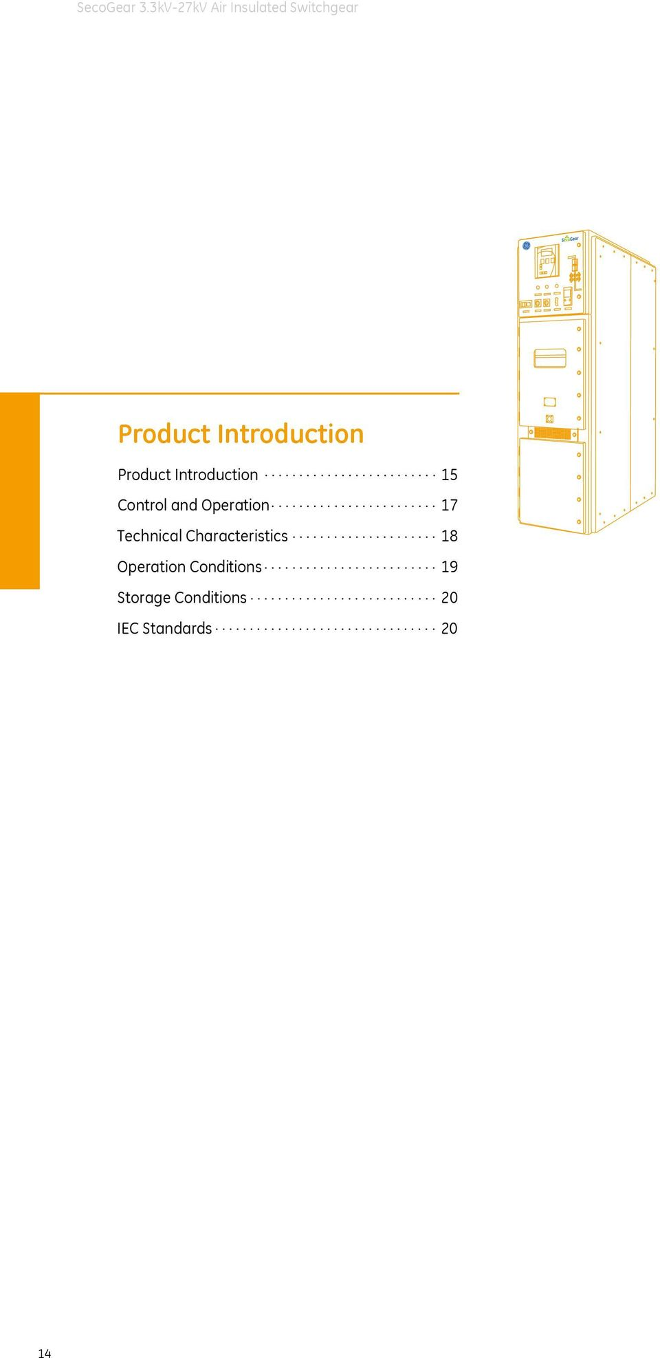 ........................ 19 Product Introduction Storage Conditions.