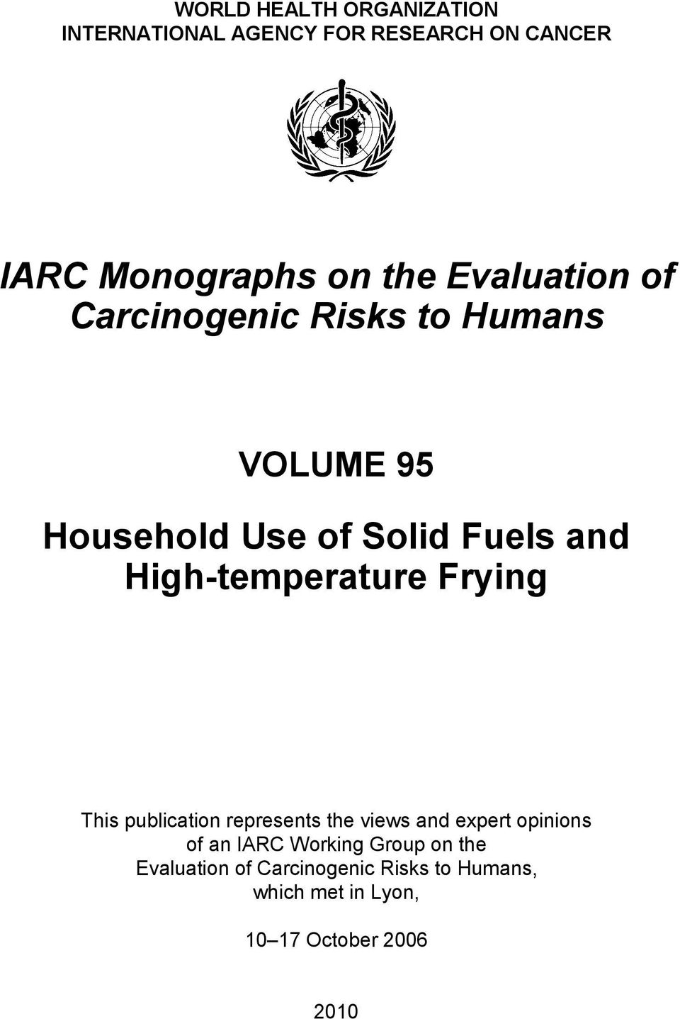 High-temperature Frying This publication represents the views and expert opinions of an IARC