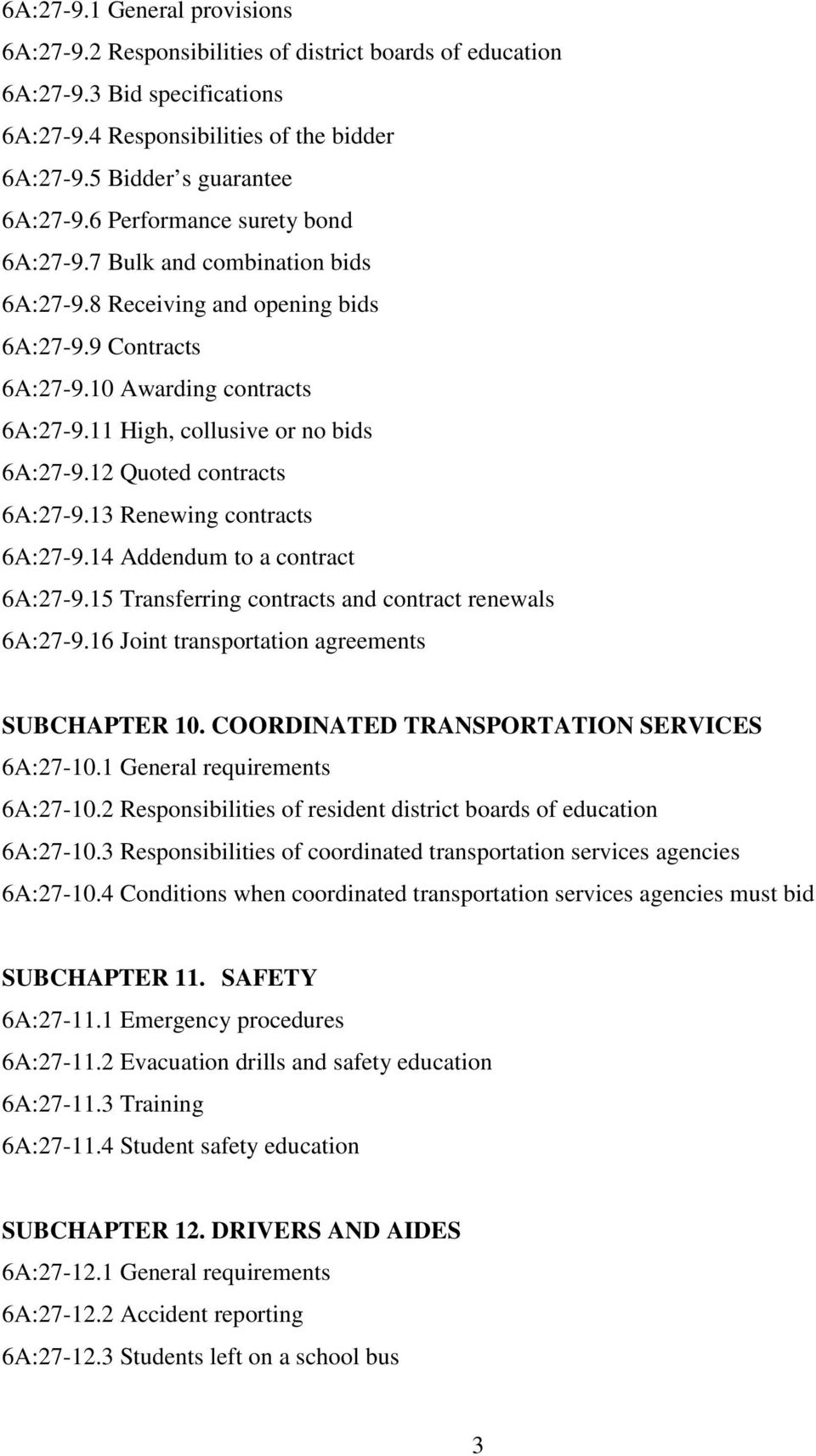 12 Quoted contracts 6A:27-9.13 Renewing contracts 6A:27-9.14 Addendum to a contract 6A:27-9.15 Transferring contracts and contract renewals 6A:27-9.16 Joint transportation agreements SUBCHAPTER 10.