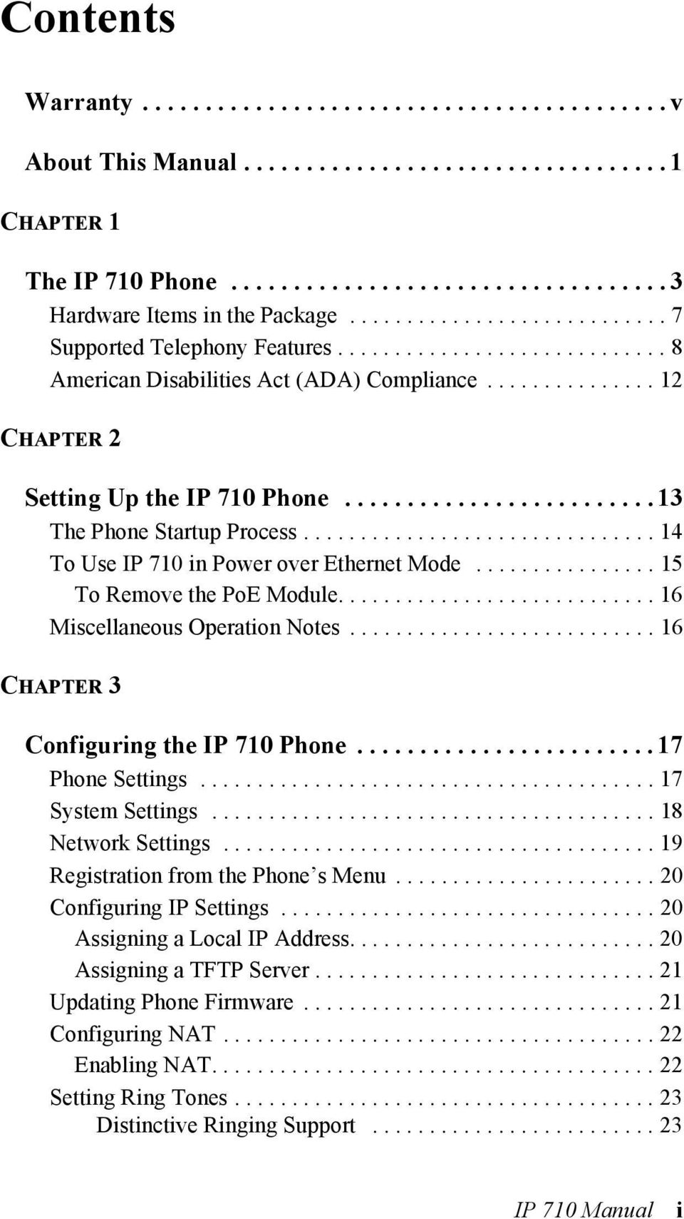........................ 13 The Phone Startup Process............................... 14 To Use IP 710 in Power over Ethernet Mode................ 15 To Remove the PoE Module.